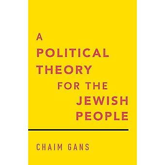 A Political Theory for the Jewish People by Chaim Gans - 978019023754