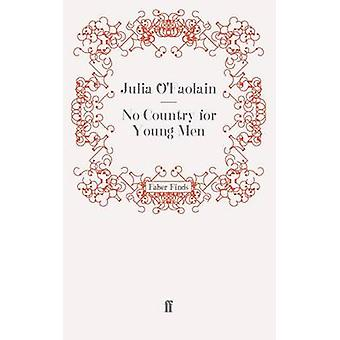 No Country for Young Men by Julia O'Faolain - 9780571255061 Book