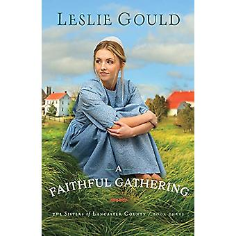 A Faithful Gathering by Leslie Gould - 9780764219719 Book