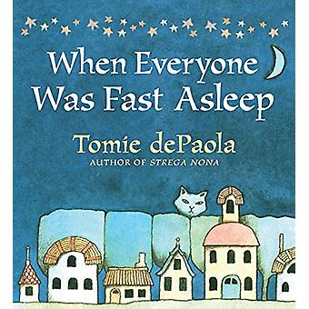 When Everyone Was Fast Asleep by Tomie dePaola - 9780823443369 Book