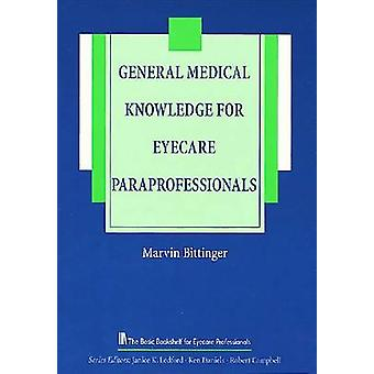 General Medical Knowledge for the Eyecare Paraprofessional by Marvin