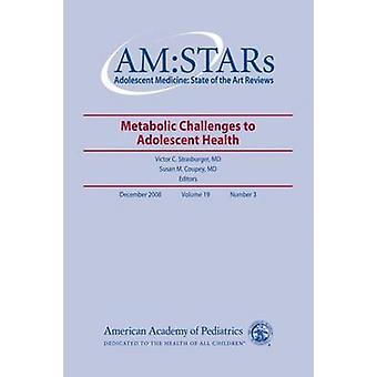 AM - STARs - Metabolic Challenges to Adolescent Health by Victor C. Str