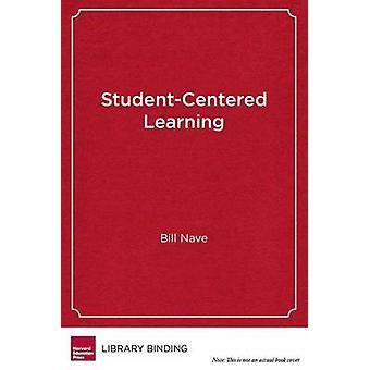 Apprentissage centré sur l'étudiant - neuf salles de classe en Action par Bill nef - 9