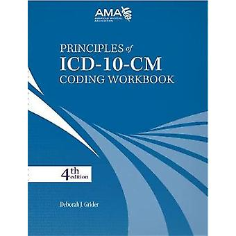 Principles of ICD-10-CM Coding Workbook by Deborah J. Grider - 978162