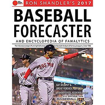 2017 Baseball Forecaster - & Encyclopedia of Fanalytics by Brent H