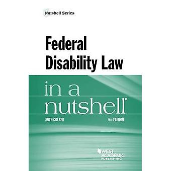 Federal Disability Law in a Nutshell (5th Revised edition) by Ruth Co