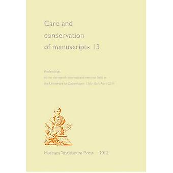 Care and Conservation of Manuscripts 13 by M. J. Driscoll - 978876354