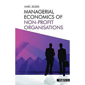 Managerial Economics of Non-Profit Organisations by Marc Jegers - 978