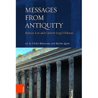 Messages from Antiquity - Roman Law and Current Legal Debates by Ulrik