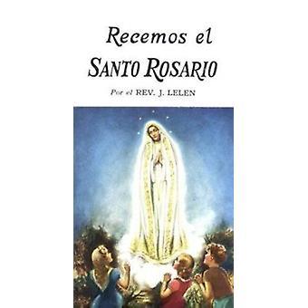 Pray the Rosary/Recemos El Santo Rosario by Lelen - J. M. - 978089942