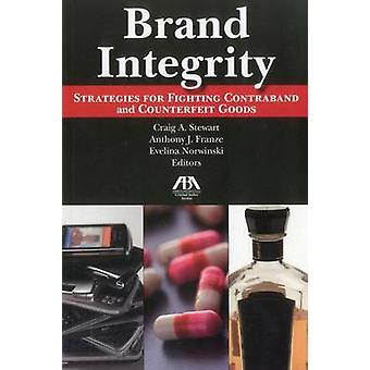 Brand Integrity - Strategies for Fighting Contraband and Counterfeit G