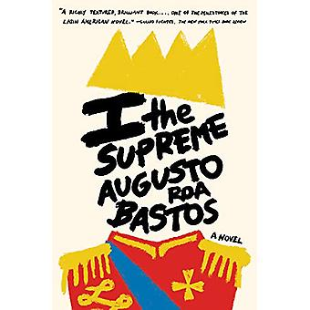I the Supreme by Augustos Roa Resfr Bastos - 9780525564690 Book