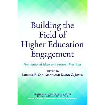 Building the Field of Higher Education Engagement - Foundational Ideas