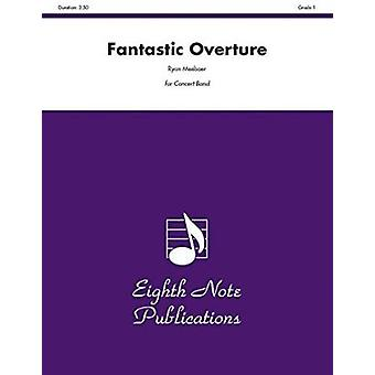 Fantastic Overture - Conductor Score & Parts by Ryan Meeboer - 978