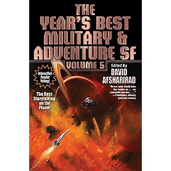 Year's Best Military & Adventure SF - Vol. 5 by David Afsharirad