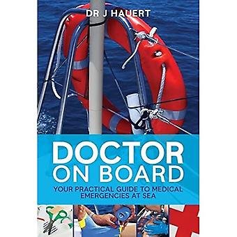 Arzt an Bord: Ihre praktische Leitfaden für medizinische Notfälle auf See