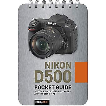 Nikon D500 - Pocket Guide - Buttons - Dials - Settings - Modes - and Sh