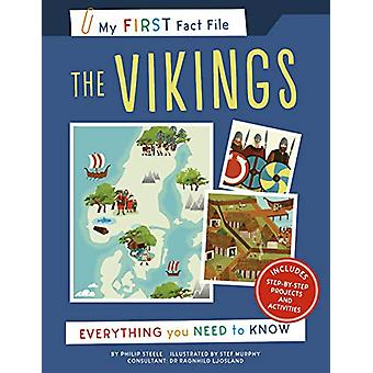 My First Fact File The Vikings - Everything you Need to Know by Philip