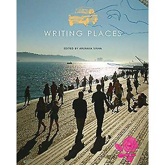 Writing Places - Texts - Rhythms - Images by Arunava Sinha - 978085742