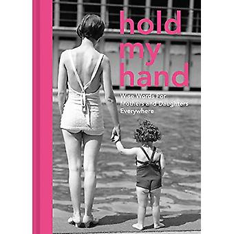 Hold My Hand - Wise words for mothers and daughters everywhere by Antj