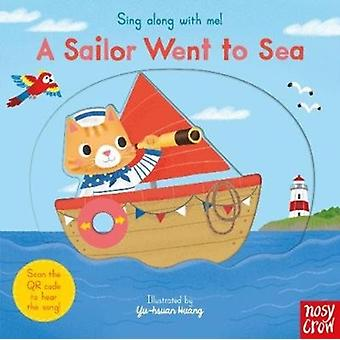 Sing Along With Me A Sailor Went to Sea