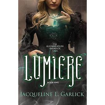 Lumiere by Jacqueline E Garlick