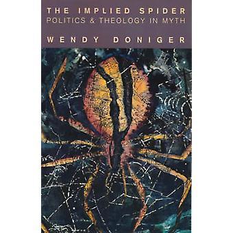 The Implied Spider - Política y Teología en el Mito por Wendy Doniger -
