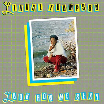 Linval Thompson - Look How Me Sexy [Vinyl] USA import