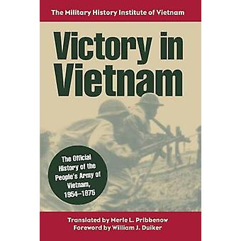 Victory in Vietnam - The Official History of the People's Army of Viet