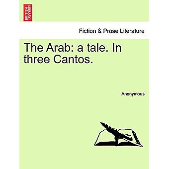 The Arab - A Tale. in Three Cantos. by Anonymous - 9781241013264 Book