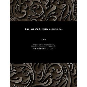 The Peer and Beggar - A Domestic Tale by Various - 9781535814126 Book