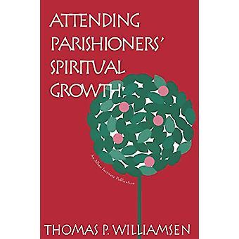 Attending Parishioners' Spiritual Growth by Thomas P. Williamsen - 97
