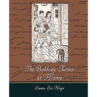The Bobbsey Twins at Home by Lee Hope Laura Lee Hope - 9781604245332