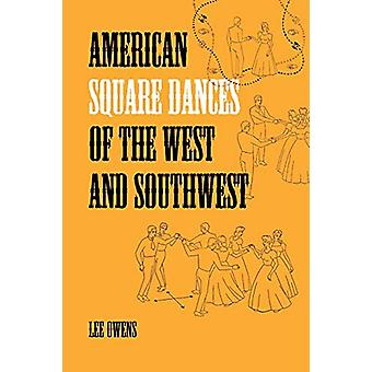 American Square Dances of the West and Southwest by Lee Owens - 97819