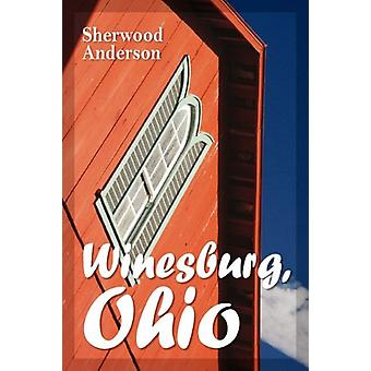 Winesburg - Ohio by Sherwood Anderson - 9781936041985 Book