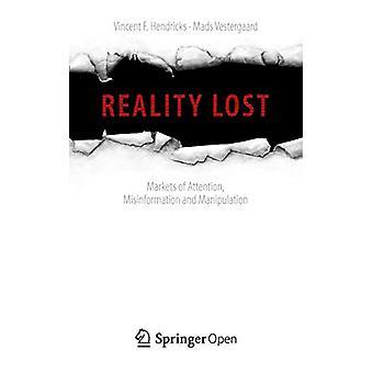 Verklighet förlorad - Marknader av uppmärksamhet - Felaktig information och manipulation