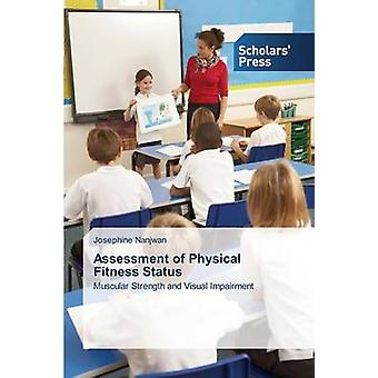 Assessment of Physical Fitness Status by Nanjwan Josephine - 97836397