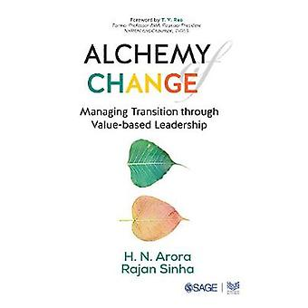 Alchemy of Change - Managing Transition through Value-Based Leadership