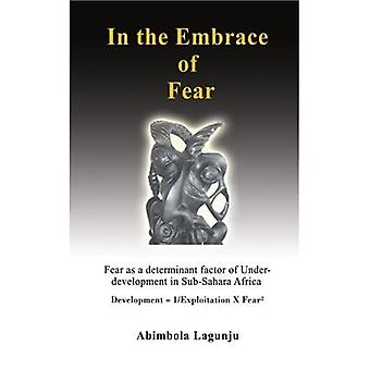 I rädslans omfamning: Rädsla som en avgörande faktor för underutveckling i Afrika söder om Sahara