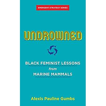 Undrowned by Alexis Pauline Gumbs