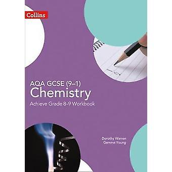 AQA GCSE 91 Chemistry Achieve Grade 89 Workbook GCSE Science 91