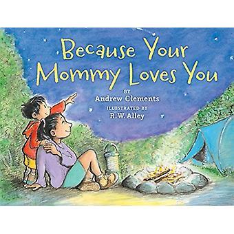 Koska äitisi rakastaa sinua, kirjoittanut Andrew Clements & Clements