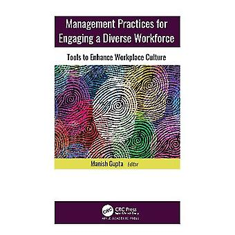 Management Practices for Engaging a Diverse Workforce Tools to Enhance Workplace Culture
