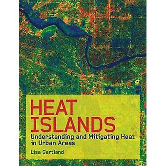 Hitte-eilanden begrijpen en beperken van hitte in stedelijke gebieden