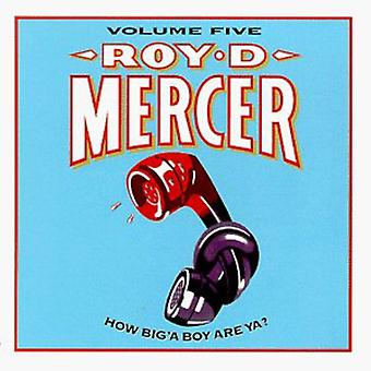 Roy D. Mercer - Roy D. Mercer: Vol. 5-How Big'a Boy Are Ya? [CD] USA import