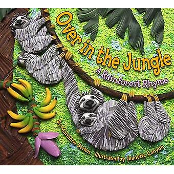Nella giungla A Rainforest Rhyme di Marianne Berkes & Illustrated di Jeanette Canyon