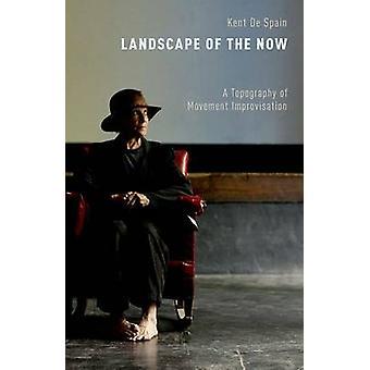 Landscape of the Now by Kent De Spain