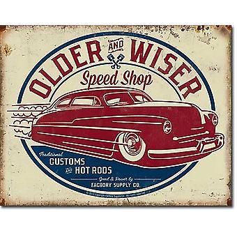 Letrero de Metal tienda de velocidad más viejo y más sabio