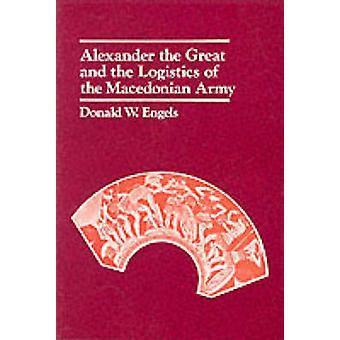 Alexander der große und die Logistik des makedonischen Heeres von Donal