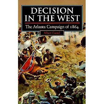 Beslut i väst - Atlanta kampanjen 1864 (ny upplaga) av Alber